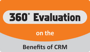 360 degree evaluation on the benefits of crm